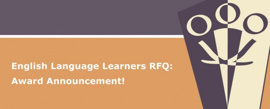 RFQ: English Language Learners — Award Announcement!